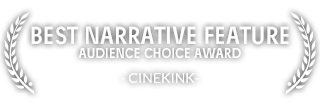 Winner Cinekink 'Best Narative Feature' Audience Choice Award
